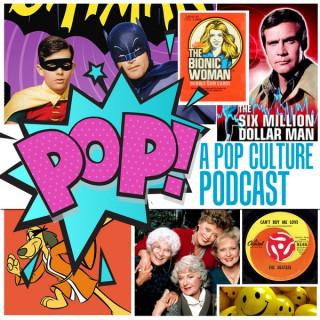 POP! A Pop Culture Podcast