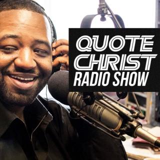Quote Christ Radio Show