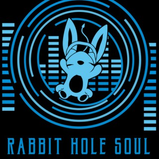 RABBIT HOLE SOUL