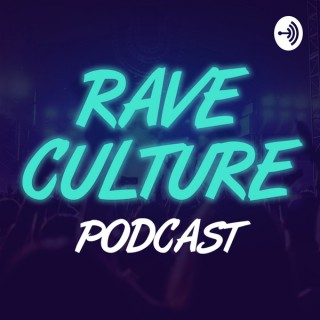Rave Culture Podcast