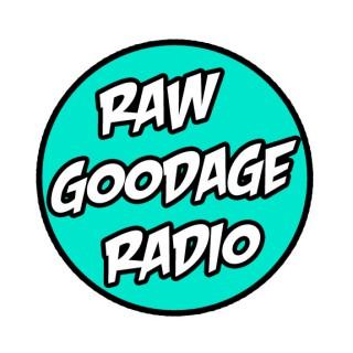 Raw Goodage Radio