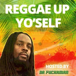 Reggae Up Yo'self
