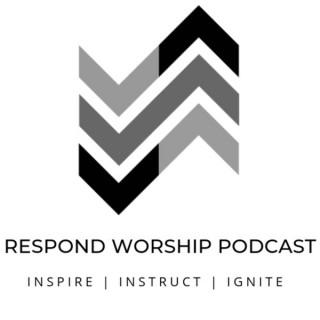Respond Worship Podcast