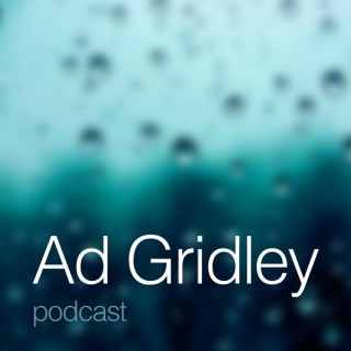 Ad Gridley's Podcast