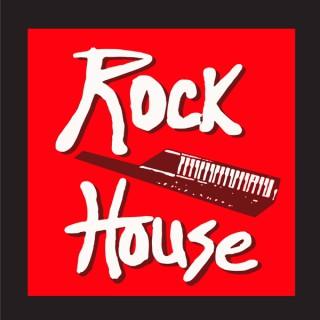 Rock House Podcast
