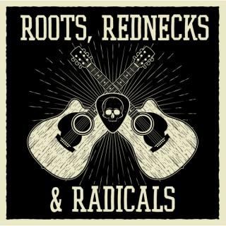 Roots, Rednecks, and Radicals