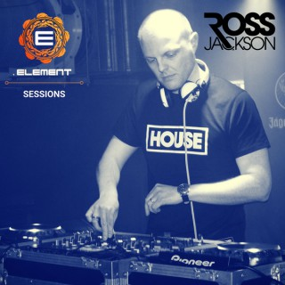 Ross Jackson presents Element Sessions