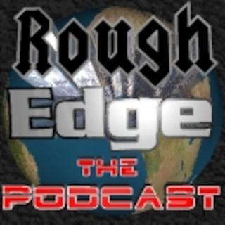 Rough Edge Radio: The Podcast