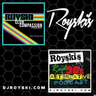 Royski's Club Compassion Podcast & Royski's Rad 90's Alternative Podcast