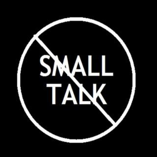 No Small Talk