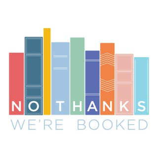 No Thanks We're Booked