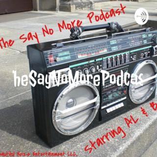 Say No More Podcast
