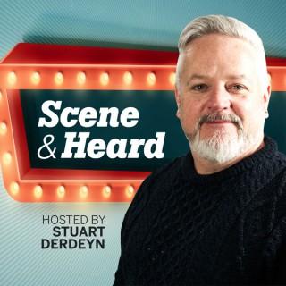 Scene and Heard