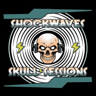 SHOCKWAVES SKULLSESSIONS