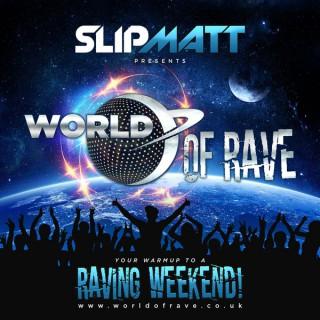 Slipmatt's World Of Rave
