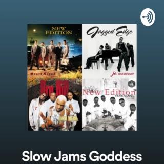 Slow Jams Goddess Network