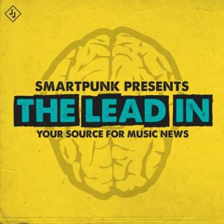 Smartpunk Presents: The Lead In