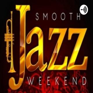 Smooth Jazz Weekend Radio Podcast