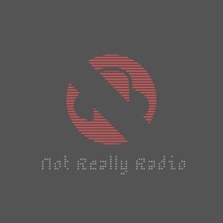 Not Really Radio