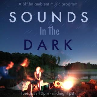 Sounds In The Dark - BFF.fm