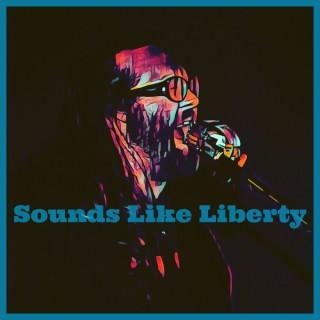 Sounds Like Liberty