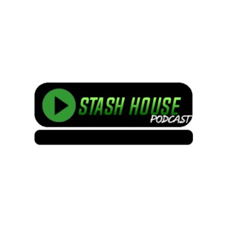 Stash House Podcast.