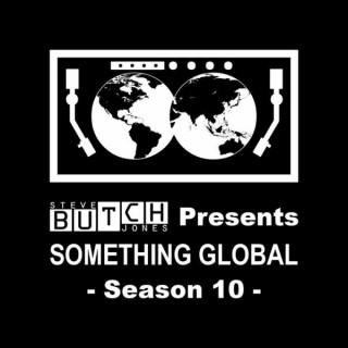 Steve'Butch'Jones presents SOMETHING GLOBAL