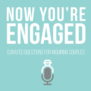 Now You're Engaged - Wedding Podcast
