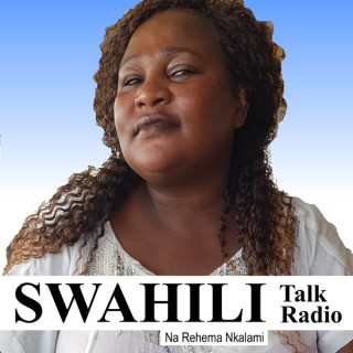 Swahili Talk Radio Podcast