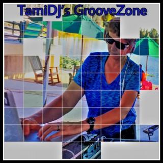 TamiDJ's GrooveZone  Podcast