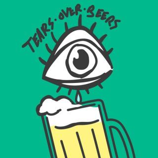 Tears Over Beers
