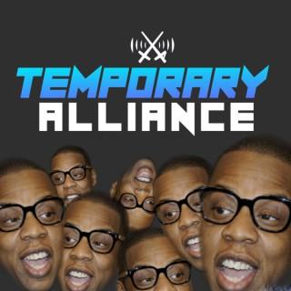 Temporary Alliance Podcast!