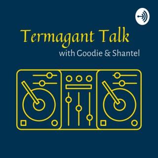 Termagant Talk Pod