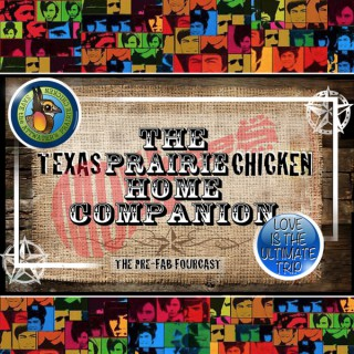 TEXAS PRAIRIE CHICKEN HOME COMPANION Monkees Podcast