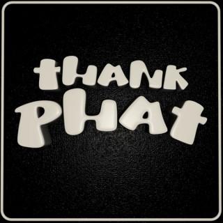 Thank Phat It's Friday