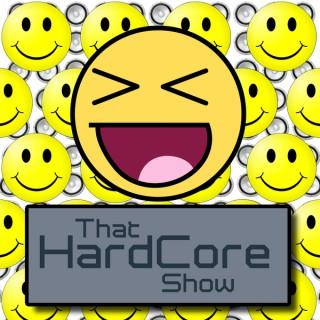 That Hardcore Show
