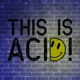 This Is Acid!