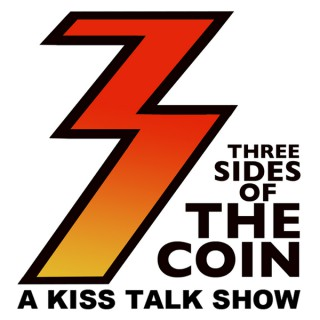 Three Sides of the Coin – A KISS Podcast and Radio Show