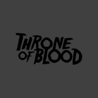 THRONE OF BLOOD PODCAST