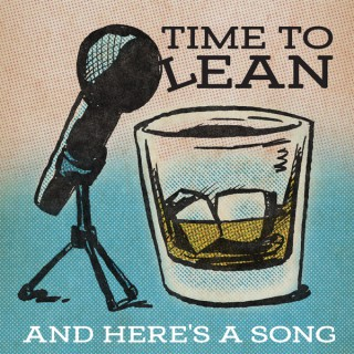 Time to Lean...And Here's a Song!