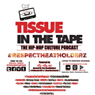 Tissue in The Tape The Hip-Hop Culture Podcast