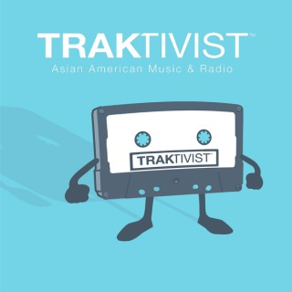 TRAKTIVIST - Asian American Music + Radio