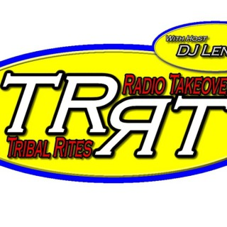 Tribal Rites Radio Takeover & DJ Lennie III's Podcast