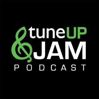 Tune Up and Jam Podcast