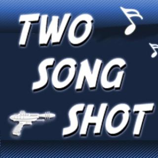 Two Song Shot - Enhanced version