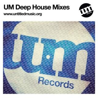 UM - Deep House Mixes
