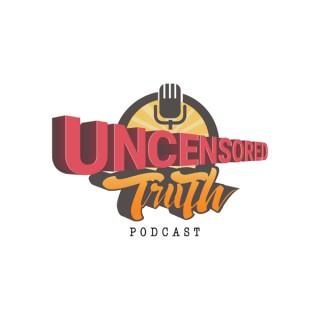 Uncensored Truth Podcast!