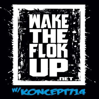 WakeTheFlokUp with Koncept714 (Podcast)