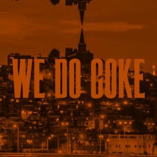 WE DO COKE