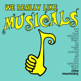 We Really Like Musicals
